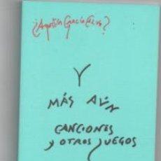 Libros de segunda mano: Y MÁS AÚN. CANCIONES Y OTROS JUEGOS. AGUSTÍN GARCÍA CALVO.. Lote 142578132
