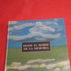 Libros de segunda mano: DESDE EL BORDE DE LA MEMORIA. Lote 142608434
