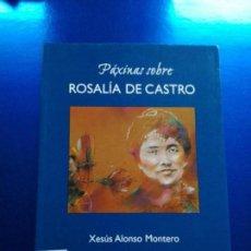 Libros de segunda mano: LIBRO-PÁXINAS SOBRE ROSALÍA DE CASTRO-XESÚS ALONSO MONTERO-EDICIONS XERAIS-2004. Lote 142685342