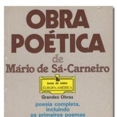 Libros de segunda mano: SÁ-CARNEIRO (MÁRIO DE).– OBRA POÉTICA DE MÁRIO DE SÁ-CARNEIRO. PUBLICAÇÕES EUROPA-AMÉRICA. Lote 142701588