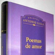 Libros de segunda mano: POEMAS DE AMOR - ANTONIO GALA *. Lote 143174142