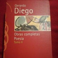 Libros de segunda mano: OBRAS COMPLETAS GERARDO DIEGO TOMO II POESIA. Lote 143201086