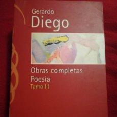 Libros de segunda mano: OBRAS COMPLETAS GERARDO DIEGO TOMO III POESIA. Lote 143203102