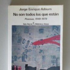 Libros de segunda mano: JORGE ENRIQUE ADOUM // NO SON TODOS LOS QUE ESTÁN // POEMAS 1949- 1979 // SEIX BARRAL. Lote 143302358
