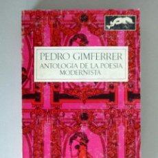 Libros de segunda mano: PEDRO GIMFERRER // ANTOLOGÍA DE LA POESÍA MODERNISTA // BARRAL EDITORES // 1969 // PRIMERA EDICIÓN. Lote 143331434