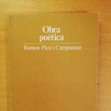 Libros de segunda mano: OBRA POÈTICA (RAMON PICÓ I CAMPAMAR) BIBLIOTECA MARIAN AGUILÓ. Lote 143543330