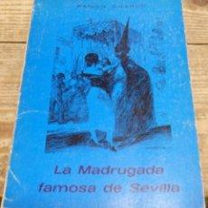 Libros de segunda mano: SEMANA SANTA, LA MADRUGADA FAMOSA DE SEVILLA, RAMON CHARLO,1973,43 PAGINAS, DIFICILISIMO. Lote 143571326