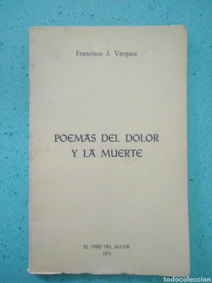 POEMAS DEL DOLOR Y LA MUERTE 1976.FRANCISCO J.VERGARA.EL VISO DEL ALCOR.MM (Libros de Segunda Mano (posteriores a 1936) - Literatura - Poesía)