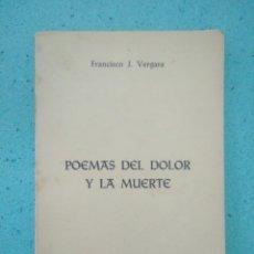 Libros de segunda mano: POEMAS DEL DOLOR Y LA MUERTE 1976.FRANCISCO J.VERGARA.EL VISO DEL ALCOR.MM. Lote 143572653
