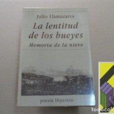 Libros de segunda mano: LLAMAZARES, JULIO:LA LENTITUD DE LOS BUEYES/ MEMORIA DE LA NIEVE. Lote 143690042