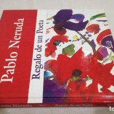 Libros de segunda mano: REGALO DE UN POETA - PABLO NERUDA - V & R - ILUSTRADO DAFNI AMECKE TZITZIVAKOS -LIBRO NUEVO. Lote 143945542