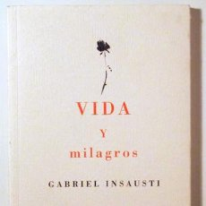 Libros de segunda mano: INSAUSTI, GABRIEL - VIDA Y MILAGROS - VALENCIA 2007. Lote 144004370