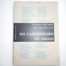 Libros de segunda mano: STEPHEN RECKERT, HELDER MACEDO DO CANCIONEIRO DE AMIGO Y91474. Lote 144010818