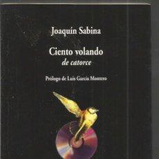 Libros de segunda mano: JOAQUIN SABINA. CIENTO VOLANDO DE CATORCE. VISOR. Lote 182532842