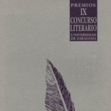Libros de segunda mano - Premios IX Concurso Literario Universidad de Zaragoza. Poesía 1997 Relato - 144155614