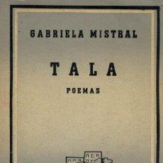 Libros de segunda mano: GABRIELA MISTRAL, TALA. 1946 / 1ª EDICIÓN. Lote 144158042