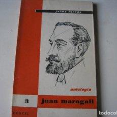 Libros de segunda mano: ANTOLOGÍA.- JUAN MARAGALL. SELEC. Y PRÓLOGO JAIME FERRÁN.- DONCEL, 1960. Lote 144220058