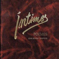 Libros de segunda mano: ÍNTIMES POEMES JOAN ROVIRA I BASTONS . Lote 144223546