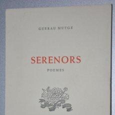 Libros de segunda mano: SERENORS, GUERAU MUTGE, VER TARIFAS ECONOMICAS ENVIOS. Lote 144389526