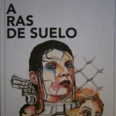 Libros de segunda mano: A RAS DE SUELO JOSE CHAMIZO ARMA POETICA 2016 . Lote 144612126