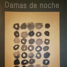 Libros de segunda mano: DAMAS DE NOCHE AROMAS DE POESIA Y MUSICA EN LA CALLE VELEZ MALAGA 2014. Lote 144617750