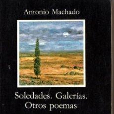 Libros de segunda mano: SOLEDADES. GALERÍAS. OTROS POEMAS. (ANTONIO MACHADO). Lote 144669938