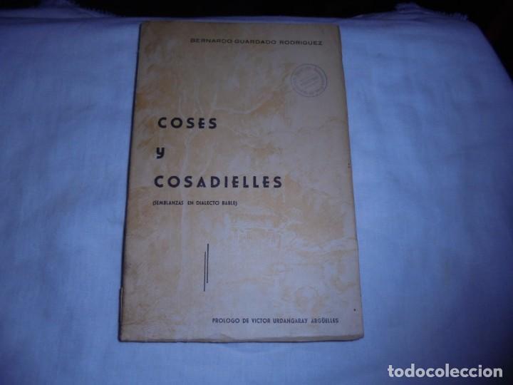 COSES Y COSADIELLES(SEMBLANZAS EN DIALECTO BABLE).BERNARDO GUARDADO RODRTIGUEZ.AVILES 1975 (Libros de Segunda Mano (posteriores a 1936) - Literatura - Poesía)