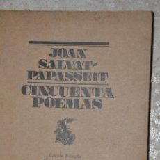 Libros de segunda mano: CINCUENTA POEMAS, JOAN SALVAT PAPASSEIT, VER TARIFAS ECONOMICAS ENVIOS. Lote 144789990