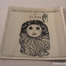 Libros de segunda mano: ESCENIFICACIÓ DE CINC POEMES PER J.V. FOIX - TIRADA DE 500 EXEMPLARS. Lote 144992458
