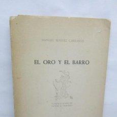 Libros de segunda mano: EL ORO Y EL BARRO. MANUEL BENITEZ CARRASCO. ILUSTRACIONES DE VICTOR Mª CORTEZO 1951.. Lote 145289006
