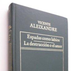 Libros de segunda mano: ESPADAS COMO LABIOS - LA DESTRUCCIÓN O EL AMOR - ALEIXANDRE, VICENTE. Lote 145721434