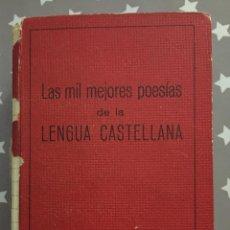 Libros de segunda mano: LAS MIL MEJORES POESIAS DE LA LENGUA CASTELLANA. Lote 145965122