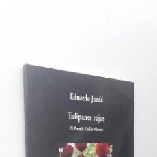 Libros de segunda mano: TULIPANES ROJOS (IX PREMIO EMILIO ALARCOS) - EDUARDO JORDA . Lote 146512454