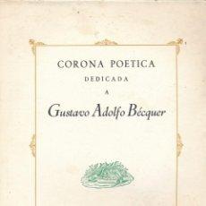 Libros de segunda mano: CORONA POÉTICA DEDICADA A GUSTAVO ADOLFO BÉCQUER -. Lote 146588782