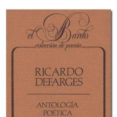 Libros de segunda mano: DEFARGES (RICARDO).– ANTOLOGÍA POÉTICA. LOS LIBROS DE LA FRONTERA, EL BARDO COLECCIÓN DE POESÍA 1985. Lote 146815809