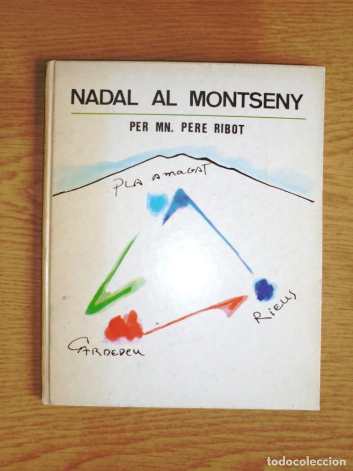 NADAL AL MONTSENY PERE RIBOT 1985 DEDICATÒRIA AUTÒGRAFA CASAL CULTURA DR. DAURELLA. MOSSÈN PERE (Libros de Segunda Mano (posteriores a 1936) - Literatura - Poesía)