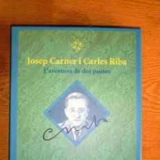 Libros de segunda mano: JOSEP CARNER I CARLES RIBA. L'AVENTURA DE DOS POETES 2003 IMPECABLE 1A ED JOAQUIM MOLAS. Lote 147068982