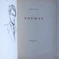 Libros de segunda mano: POEMAS – JORGE FOLCH – BARCELONA 1950. Lote 147099662
