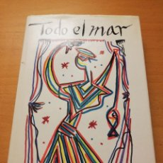 Libros de segunda mano: TODO EL MAR (RAFAEL ALBERTI) TAPA DURA. Lote 147101770
