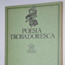 Libros de segunda mano: POESIA TROBADORESCA, VER TARIFAS ECONOMICAS ENVIOS. Lote 147216782