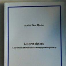 Libros de segunda mano: LOS TRES DESEOS (LA AVENTURA ESPIRITUAL DE UNA MARUJA PREMENOPAUSICA) DANIELA PINO MARTOS. Lote 147250713