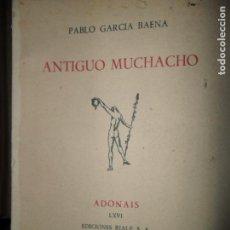 Libros de segunda mano: ANTIGUO MUCHACHO, PABLO GARCÍA BAENA, ADONAIS, LXVI, DEDICADO POR EL AUTOR, 1950. Lote 147387566