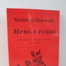 Libros de segunda mano: MENOS ROSAS. MAHMUD DARWISH. EDICION BILINGÜE. POESIA HIPERION. 2001. VER FOTOGRAFIAS ADJUNTAS. Lote 147543226