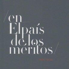 Libros de segunda mano: EN EL PAÍS DE LOS MÉRITOS. PEDRO RAMOS (2011). Lote 147737506