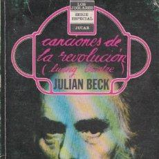 Libros de segunda mano: CANCIONES DE LA REVOLUCIÓN (LIVING THEATRE). JULIAN BECK (1979). Lote 147738498