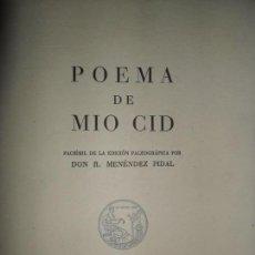 Libros de segunda mano: POEMA DE MIO CID, FACSÍMIL DE LA EDICIÓN PALEOGRÁFICA POR DON R. MENÉNDEZ PIDAL. Lote 147744170