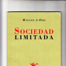 Libros de segunda mano: MIGUEL D´ORS SOCIEDAD LIMITADA RENACIMIENTO SEVILLA 2010. Lote 147773790