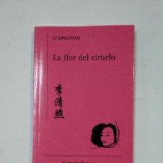 Libros de segunda mano: LA FLOR DEL CIRUELA. LI QINGZHAO. COLECCION TORREMOZAS Nº 257. TDK360. Lote 147990166