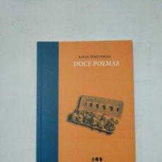 Libros de segunda mano: DOCE POEMAS. PÉREZ FONCEA, RAFAEL. TDK360. Lote 148059330