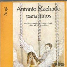 Libros de segunda mano: ANTONIO MACHADO PARA NIÑOS. EDICIONES DE LA TORRE. Lote 148099314
